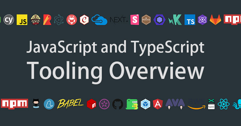 JavaScript and TypeScript tooling overview